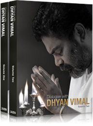 Dialogue with Dhyan Vimal - Volume One